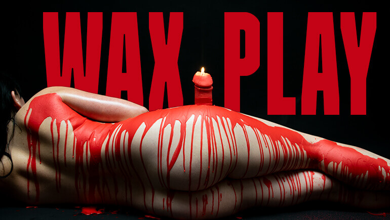 Hot Waxy Play Guide To BDSM Candle Wax Play Godemiche