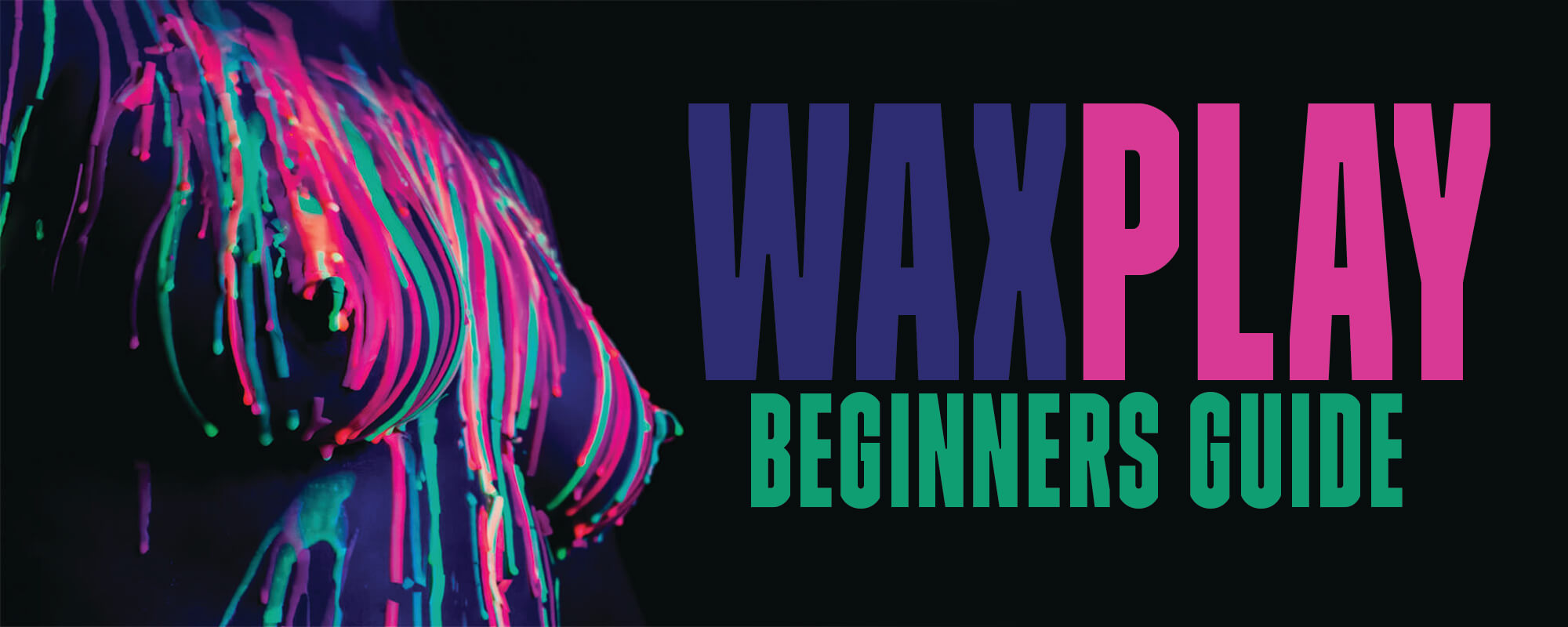 Wax Play A Beginners Guide by Godemiche