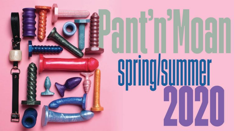 Pant'n'Moan Spring Summer 2020 Colour collection Full Godemiche Toy Range