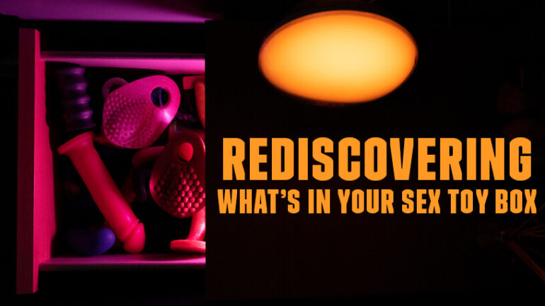 Rediscovering whats in your sex toy box blog post banner